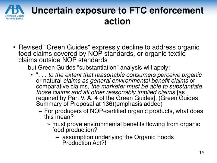 Uncertain exposure to FTC enforcement action
