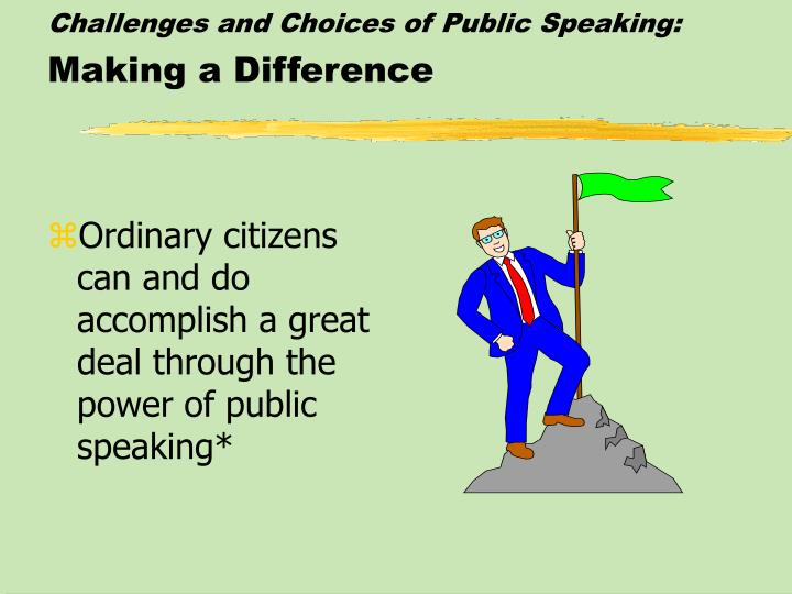 Challenges and Choices of Public Speaking: