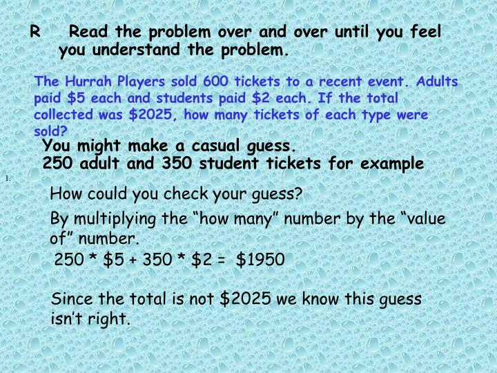 The Hurrah Players sold 600 tickets to a recent event. Adults paid $5 each and students paid $2 each. If the total collected was $2025, how many tickets of each type were sold?