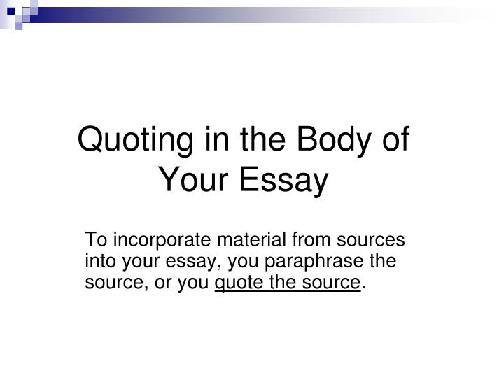 quoting in the body of your essay n.