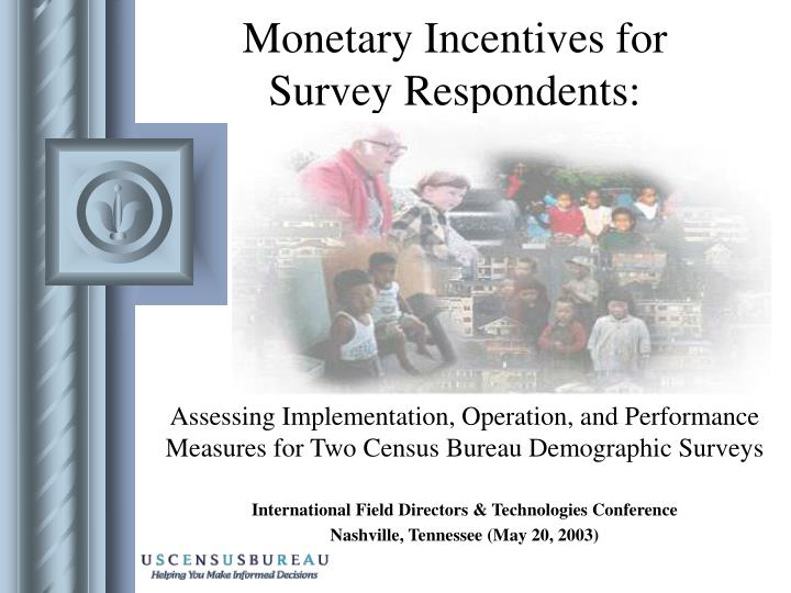 Monetary incentives for survey respondents