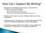 how can i support my writing