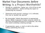 market your documents before writing is a project worthwhile
