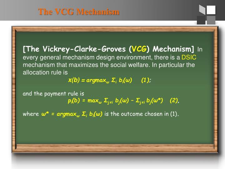 The vcg mechanism