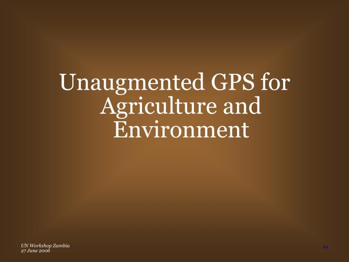 Unaugmented GPS for Agriculture and Environment