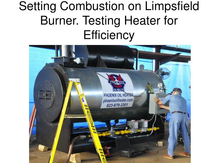 Setting Combustion on Limpsfield Burner. Testing Heater for Efficiency