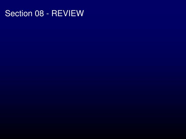 Section 08 review