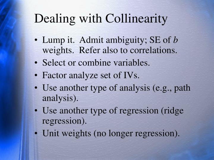Dealing with Collinearity