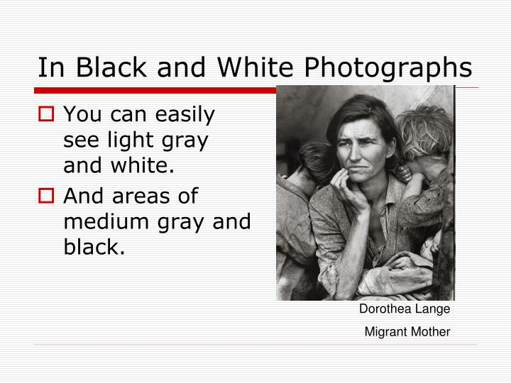 In Black and White Photographs