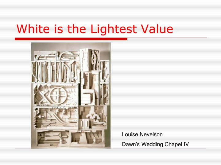 White is the Lightest Value