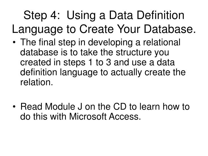 Step 4:  Using a Data Definition Language to Create Your Database.