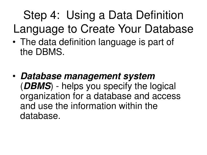 Step 4:  Using a Data Definition Language to Create Your Database