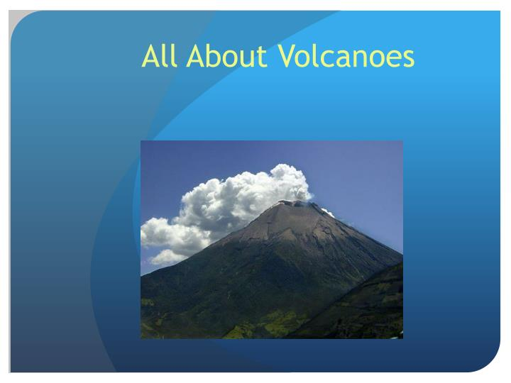 Ppt All About Volcanoes Powerpoint Presentation Id6015683