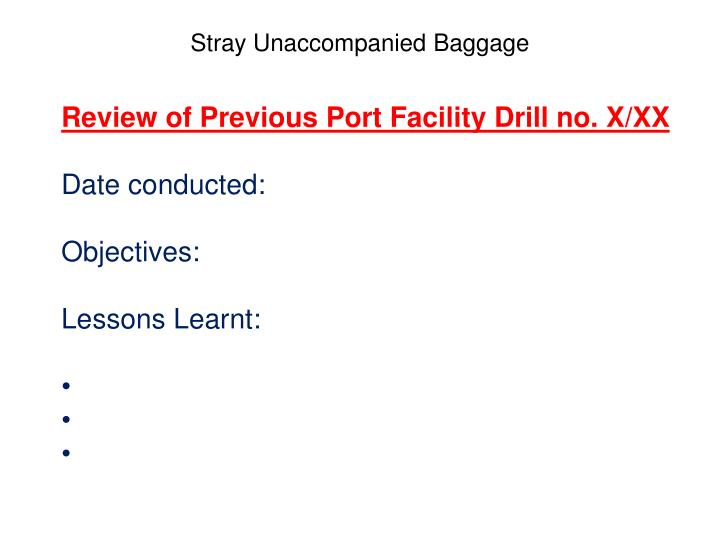 Review of Previous Port Facility Drill no. X/XX