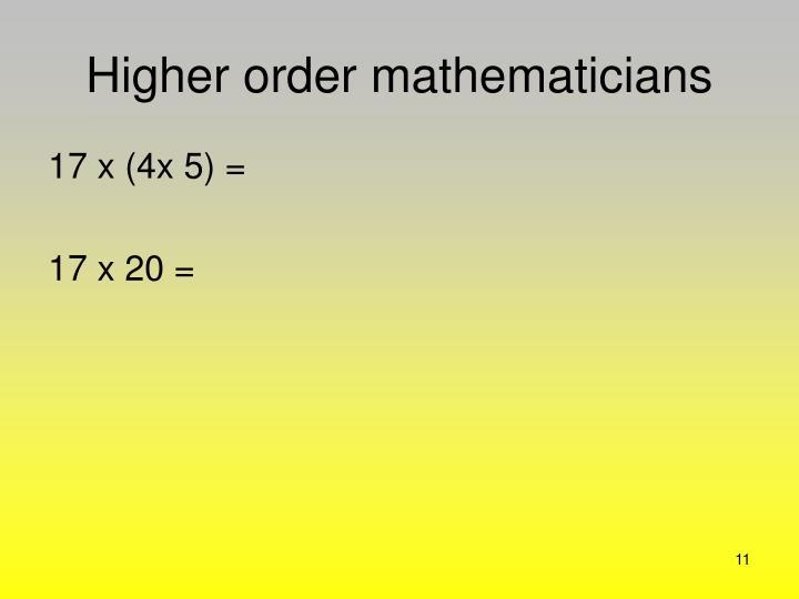 Higher order mathematicians