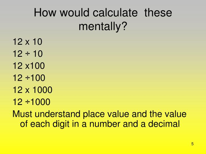 How would calculate  these mentally?