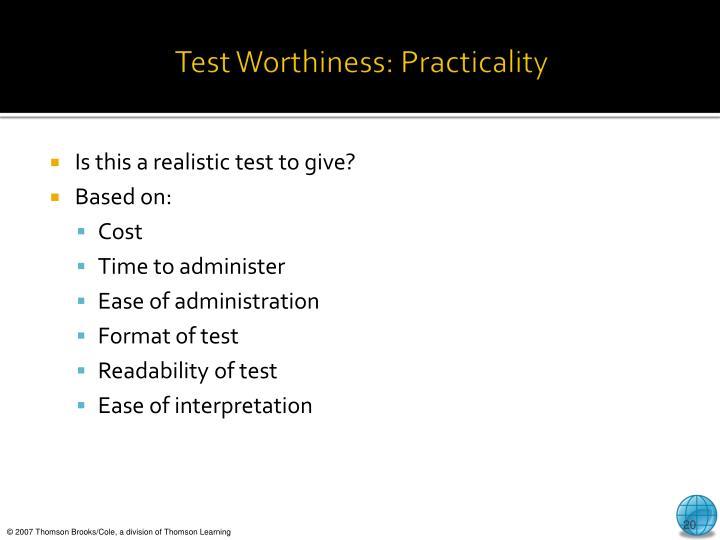 Test Worthiness: Practicality