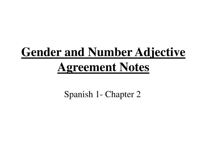 Ppt Gender And Number Adjective Agreement Notes Powerpoint