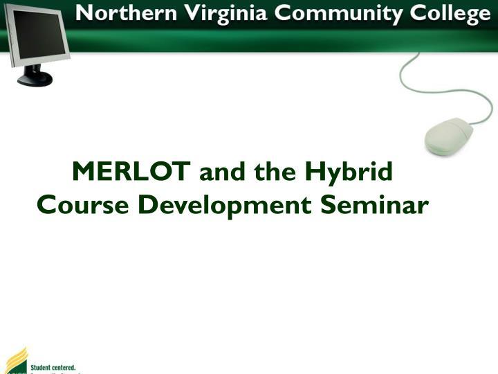 MERLOT and the Hybrid Course Development Seminar