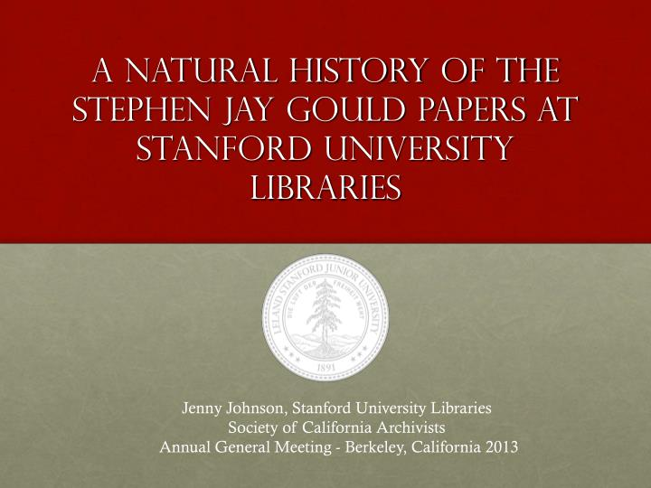 PPT - A Natural History of the Stephen Jay Gould papers at