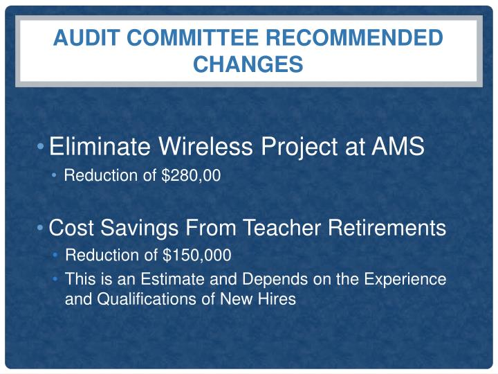Audit Committee Recommended changes