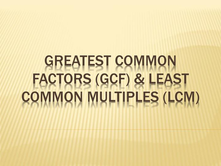 greatest common factors gcf least common multiples lcm n.