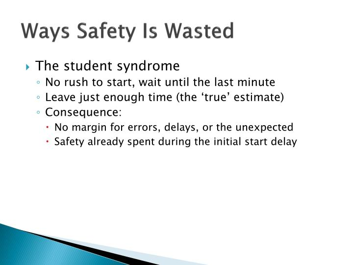 Ways Safety Is Wasted