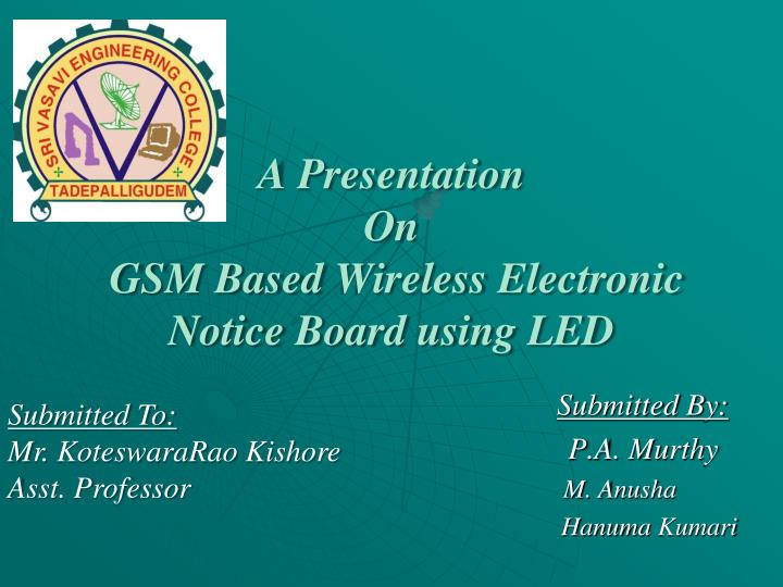 a presentation on gsm based wireless electronic notice board using led n.