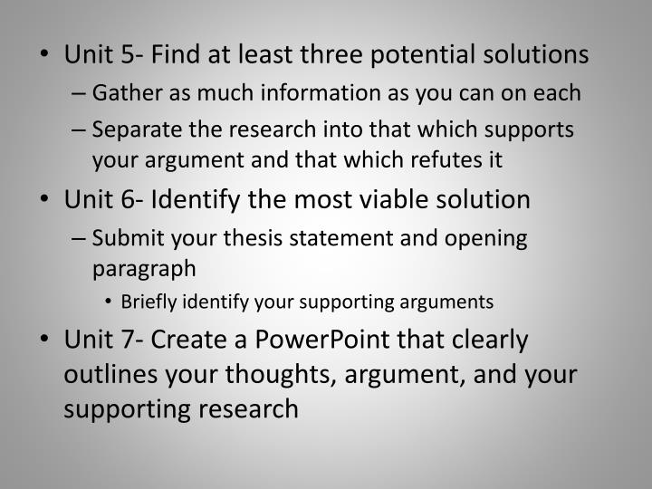 Unit 5- Find at least three potential solutions