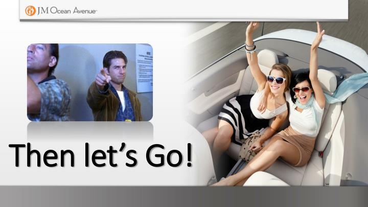 Then let's Go!