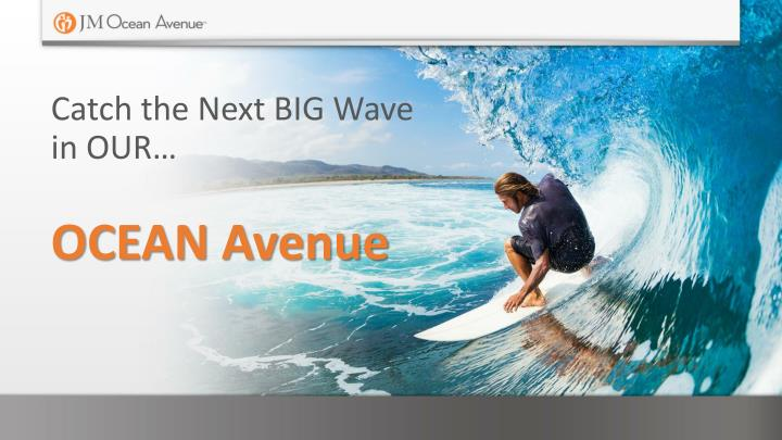 Catch the Next BIG Wave in OUR…