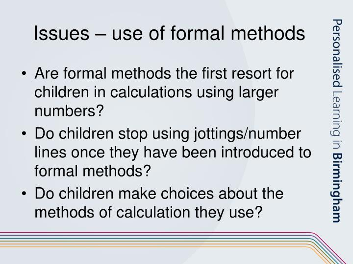 Issues – use of formal methods