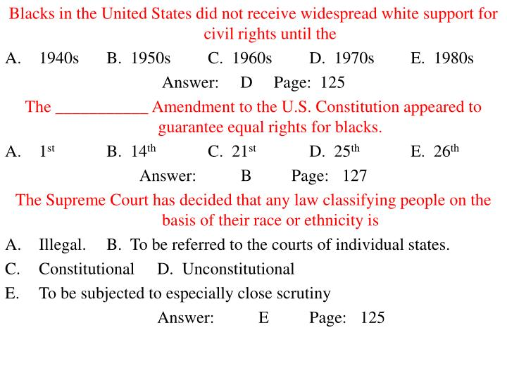 Blacks in the United States did not receive widespread white support for civil rights until the