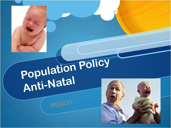 PPT - Population Policy Anti-Natal PowerPoint Presentation ...