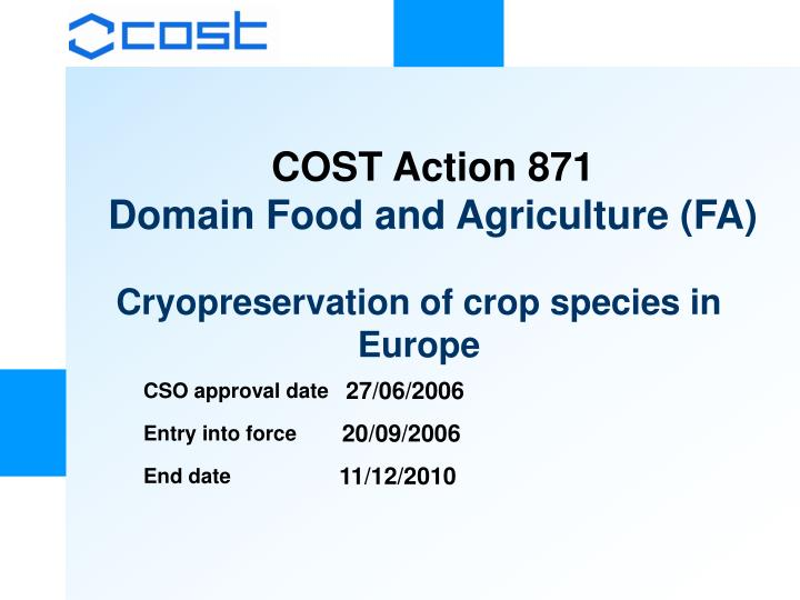 COST Action 871