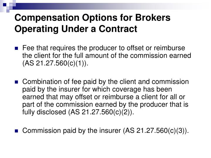 Compensation Options for Brokers Operating Under a Contract