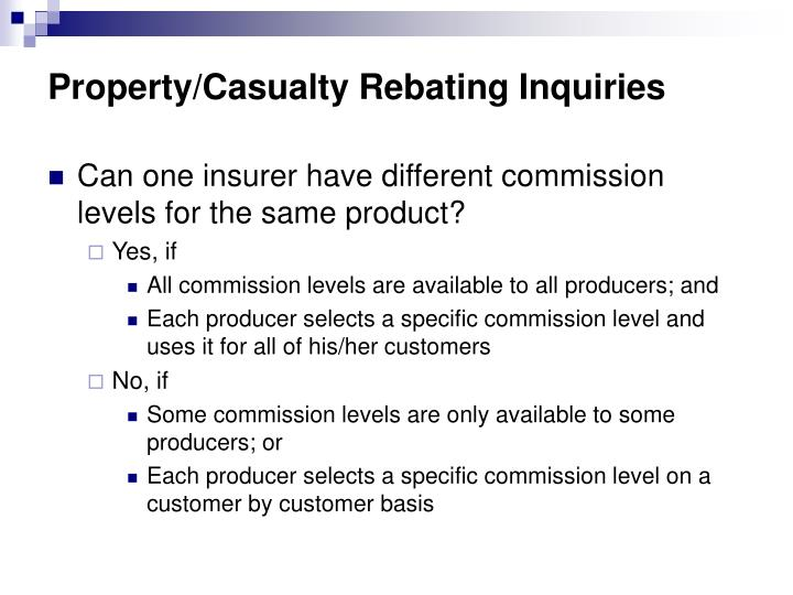 Property/Casualty Rebating Inquiries