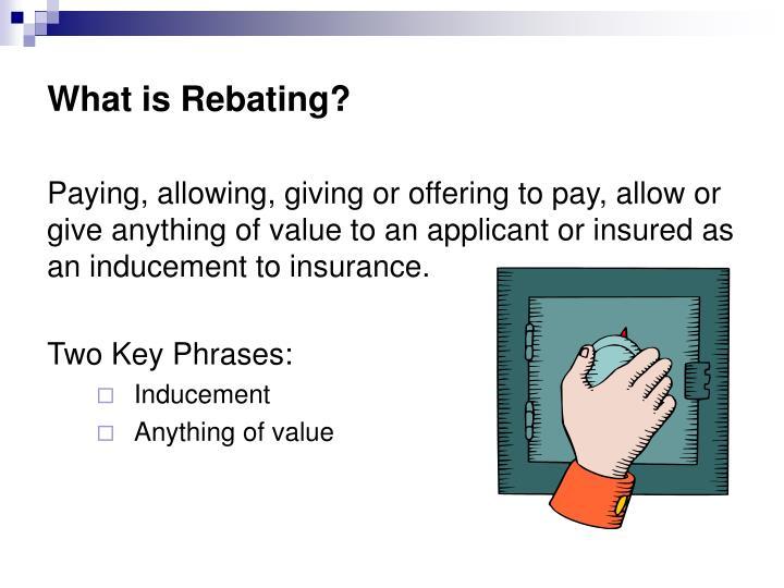 What is rebating
