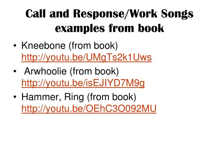 Call and Response/Work Songs examples from book