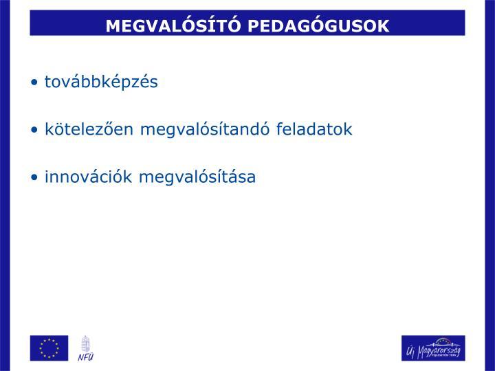 MEGVALÓSÍTÓ PEDAGÓGUSOK