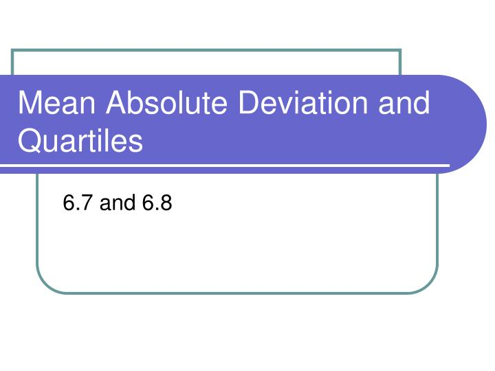 Mean absolute deviation and quartiles