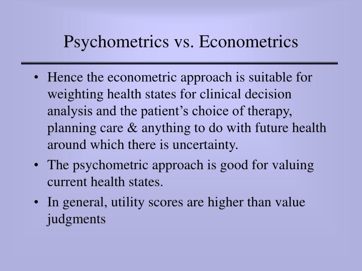 Psychometrics vs. Econometrics