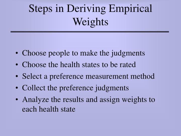 Steps in Deriving Empirical Weights