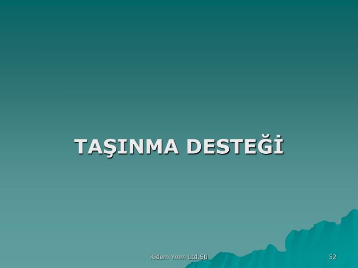 TAŞINMA DESTEĞİ
