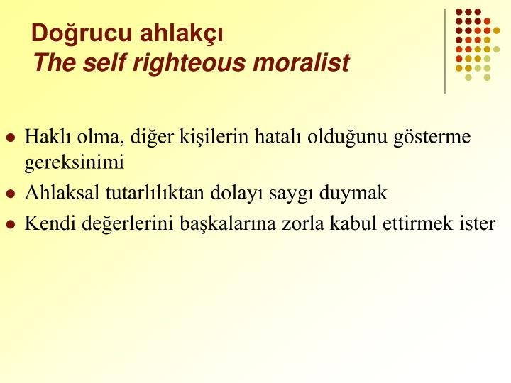 righteous moralist Why does the us use self-righteous moralism when dealing with other very self-righteous and moralist to any -ism when dealing with other countries.