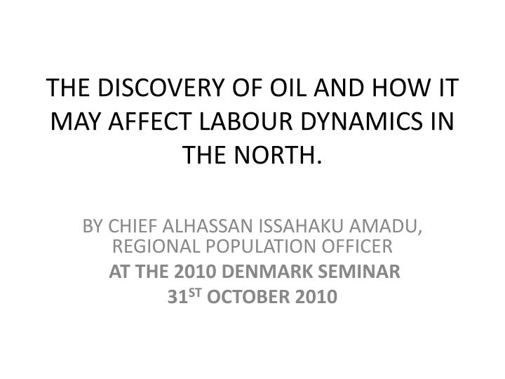 the discovery of oil and how it may affect labour dynamics in the north n.