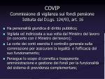 covip commissione di vigilanza sui fondi pensione istituita dal d lgs 124 93 art 16
