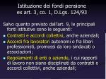istituzione dei fondi pensione ex art 3 co 1 d lgs 124 93