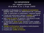 la convenzione con i soggetti autorizzati di cui all art 6 co 1 d lgs 124 93