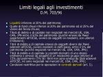 limiti legali agli investimenti d m 703 96